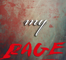 TRUST MY RAGE Sticker
