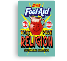 Religion is Fool-Aid! (Dark background) Canvas Print
