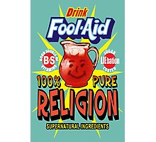 Religion is Fool-Aid! (Dark background) Photographic Print