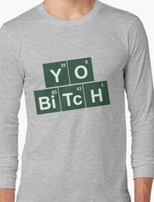 Yo Bitch Long Sleeve T-Shirt