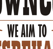 Browncoat - We Aim To Misbehave Sticker