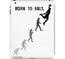 Born To Ball iPad Case/Skin