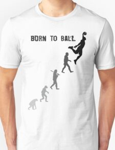 Born To Ball T-Shirt