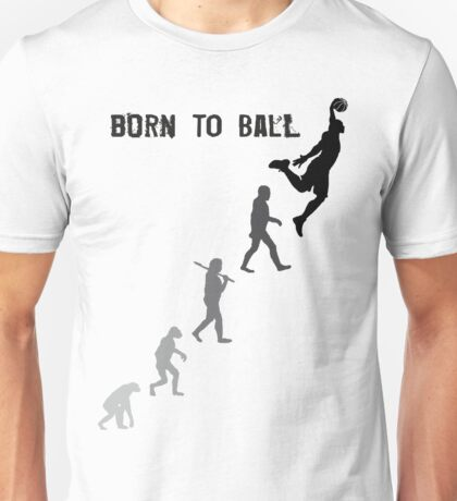Born To Ball Unisex T-Shirt