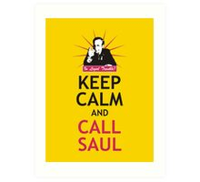 In Legal Trouble? Keep Calm and Call Saul! Art Print