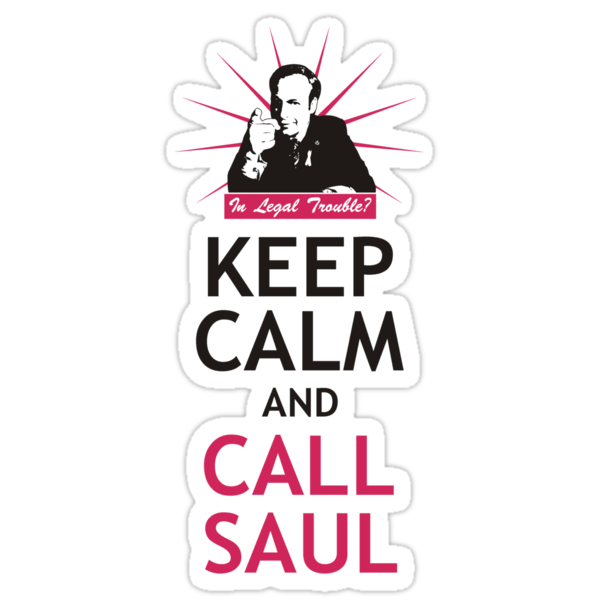In Legal Trouble? Keep Calm and Call Saul! by QueenHare