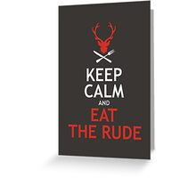 Keep Calm And Eat The Rude Greeting Card