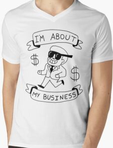 I'm About My Business -- Greatest Shirt Ever Made  Mens V-Neck T-Shirt