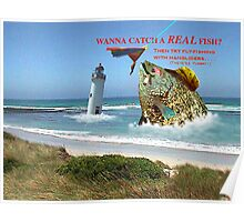 Wanna catch a real fish? Poster