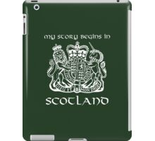 Cool 'My Story Begins in Scotland' Coat of Arms T-Shirt and Gifts iPad Case/Skin