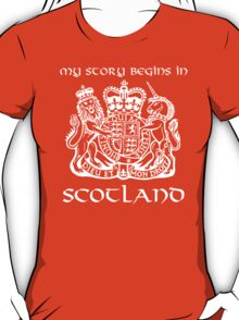 Cool 'My Story Begins in Scotland' Coat of Arms T-Shirt and Gifts T-Shirt