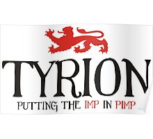 Tyrion - Putting the Imp in Pimp Poster