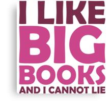 I Like Big Books and I Cannot Lie Canvas Print