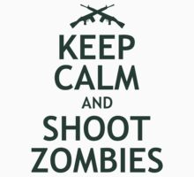Keep Calm and Shoot Zombies by QueenHare