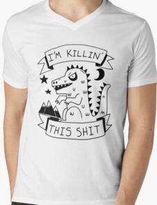 I'm killin' this shit -- worlds most intimidating shirt Mens V-Neck T-Shirt