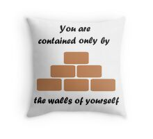 The Walls Of Yourself Throw Pillow