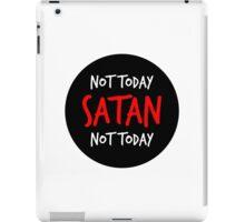 Not Today Satan! iPad Case/Skin