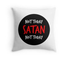 Not Today Satan! Throw Pillow
