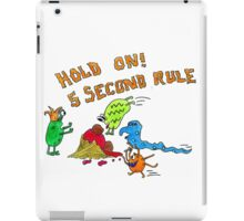 The 5 second rule iPad Case/Skin