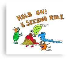 The 5 second rule Canvas Print
