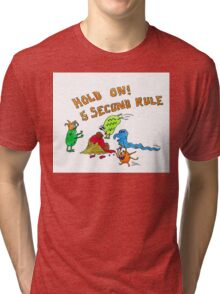 The 5 second rule Tri-blend T-Shirt