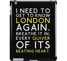 I need to get to know London iPad Case/Skin
