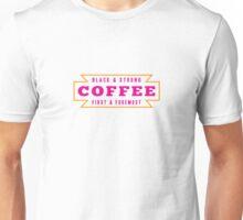 Coffee First Unisex T-Shirt