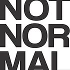 NOT NOR MAL by Vana Shipton
