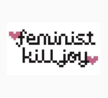 Feminist Killjoy - pixelated  by kabrown
