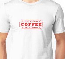 Coffee First in Red Unisex T-Shirt