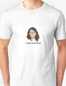 """30 Rock """"I want to go there."""" Liz Lemon quote T-Shirt"""