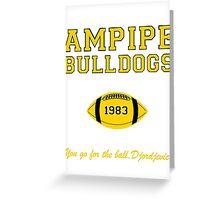 Ampipe Football Alternates Greeting Card