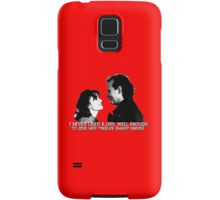 I never liked a girl well enough to give her twelve sharp knives.  Samsung Galaxy Case/Skin
