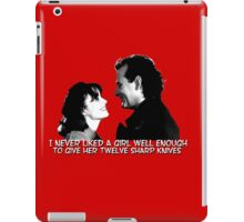 I never liked a girl well enough to give her twelve sharp knives.  iPad Case/Skin