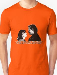 I never liked a girl well enough to give her twelve sharp knives.  T-Shirt