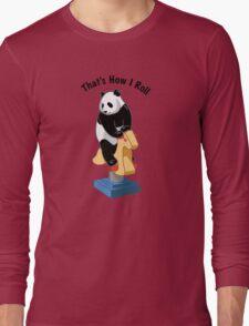 Panda Bear That's How I Roll Long Sleeve T-Shirt