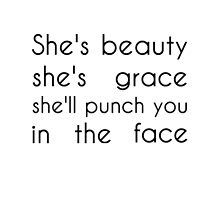 She's beauty she's grace she'll punch you in the face by futuredirewolf