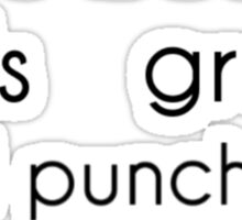 She's beauty she's grace she'll punch you in the face Sticker