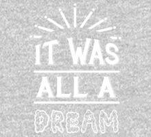 IT WAS ALL A DREAM Kids Tee