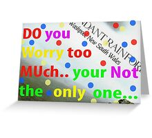 dont worry Greeting Card