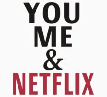 You, Me And Netflix by coolfuntees