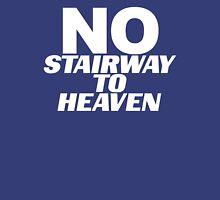 No Stairway? Denied! Unisex T-Shirt
