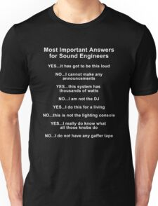 Sound Engineer's mantra ... white type Unisex T-Shirt