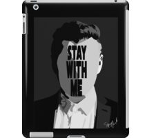 Stay With Me. iPad Case/Skin