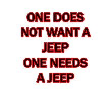 one does not want a jeep one needs a jeep Photographic Print