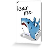 Fear Me! Greeting Card