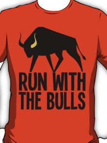 RUN WITH THE BULLS T-Shirt
