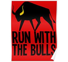 RUN WITH THE BULLS Poster