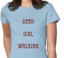 Dead Girl Walking Womens Fitted T-Shirt