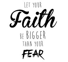 Faith Over Fear Photographic Print